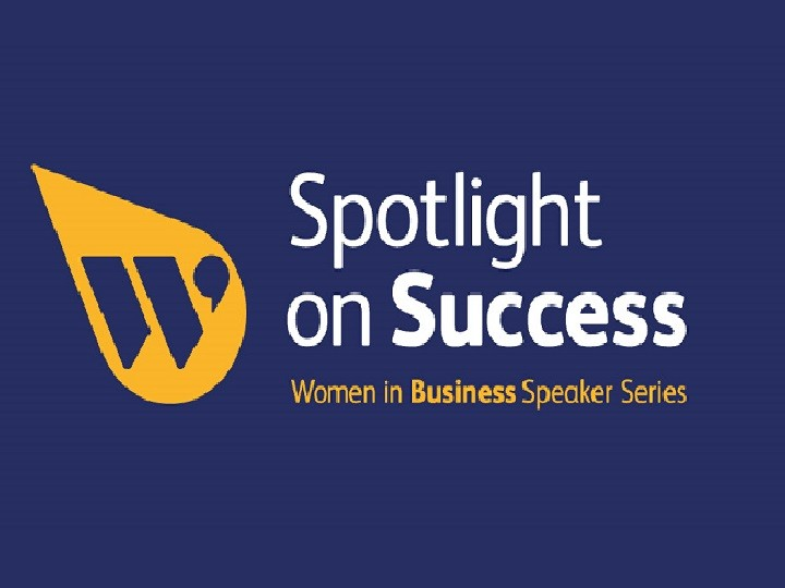 Women In Business | Spotlight on Success